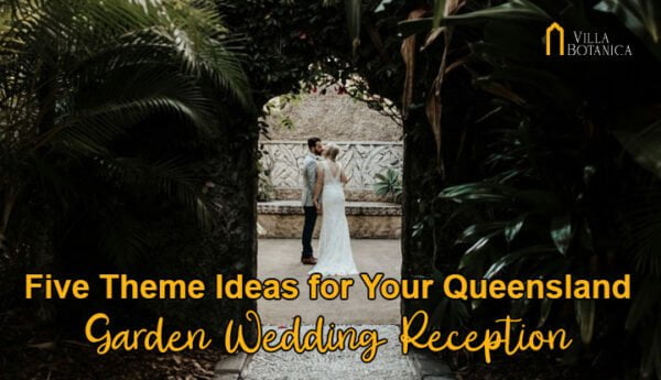 """newly wedded kissing in the center of Villa Botanica arch wedding venue with a header text """"Five Theme Ideas for Your Queensland Garden Wedding Reception"""""""