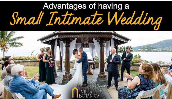 Advantages of Having a Small Intimate Wedding