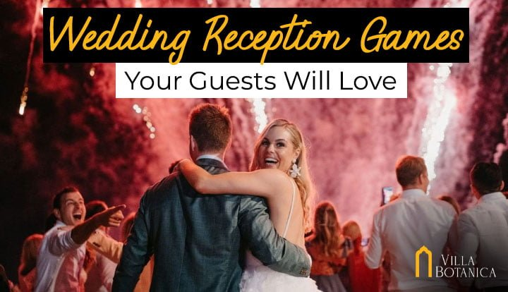 Wedding Reception Games Your Guests Will Love